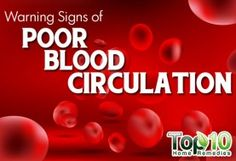 10 Warning Signs of Poor Blood Circulation