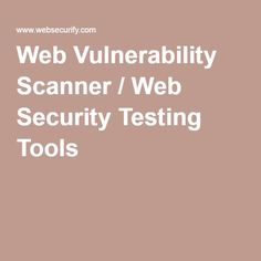 Web Vulnerability Scanner / Web Security Testing Tools