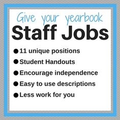 """Assign each staff member in your yearbook """"company"""" a job. This product has 11 unique yearbook jobs, many of which can be given to multiple students. Jobs include editor and copy editor, as well as more specialized jobs. These include Human Resources, Head Photographer, Events Coordinator, etc."""