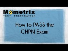 Certified Hospice and Palliative Nurse (CHPN) Exam
