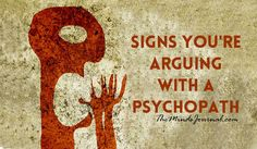 Signs You're Arguing With A Psychopath