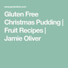 Gluten Free Christmas Pudding | Fruit Recipes | Jamie Oliver