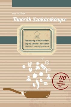 Tanórák szakácskönyve - A tananyag elsajátítását segítő játékos receptek- kézikönyv pedagógusoknak. Play To Learn, Class Management, Teaching Tips, Special Needs, Grade 1, Special Education, Projects To Try, Study, Classroom