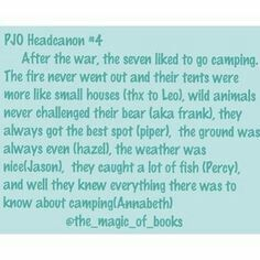 But Annabeth should help with the design of the tents<<< then the tents wouldn't just be small houses, they would be small palaces