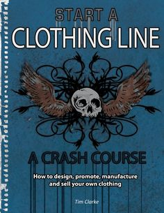 Read Start A Clothing Line: The Business of Starting and Running Your Own Clothing Company Online by Nina Mandelson Starting A Business, Business Planning, Business Tips, Online Business, Business Memo, Horse Treats, T Shirt Company, Clothing Logo, Clothes Line