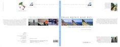 """libro """"DALLE ROTAIE ALLE BICI, indagine sulle ferrovie dismesse recuperate all'uso ciclistico"""", a cura di Umberto Rovaldi e Giulia Cortesi, FIAB 2011"""
