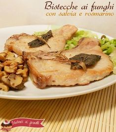 bistecche ai funghi con salvia e rosmarino ricetta bistecche saporite e tenere