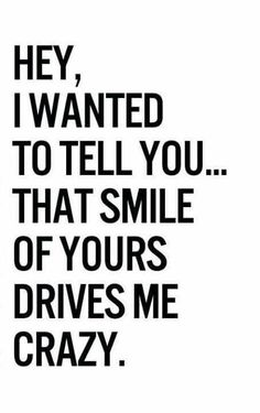Flirty quotes for him, romantic quotes for her, love quotes for her, inspirational Quotes To Live By, Me Quotes, Your Smile Quotes, Qoutes Of Love, Crazy For You Quotes, Can't Wait To See You Quotes, Crush Quotes For Girls, Thinking Of You Quotes For Him, Crush Sayings