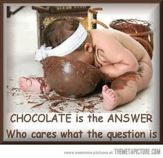 Chocolate is the answer….