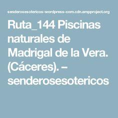 Ruta_144 Piscinas naturales de Madrigal de la Vera. (Cáceres). – senderosesotericos