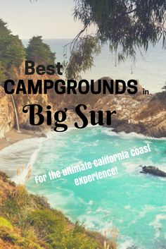 Best campgrounds in Big Sur for the ultimate California Coast experience! San Diego, San Francisco, Pacific Coast Highway, California Camping, California Coast, Santa Monica, Camping Spots, Rv Camping, Glamping