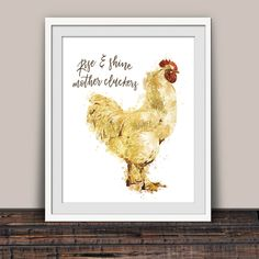 Rise and Shine Mother Cluckers! Art print for a sassy and stylish farmhouse or modern country girl! #sassy #modernfarmhouse #modernfarmhousestyle