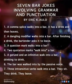 Seven Bar Jokes Involving Grammar and Punctuation - Happy National Grammar Day, everybody March Grammar Jokes, Bad Grammar, Grammar Lessons, Grammar Tips, Punctuation Humor, National Grammar Day, English Teacher Humor, English Class, Teaching English