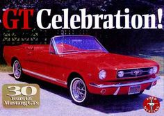 3470 - FORD - Mustang 1965 - GT Convertible - GT Celebration ! -30 years of Mustag GTs - 41x29 cm. - Ford Mustang 1965, Mustangs, 30 Years, Convertible, Celebration, Bmw, Image, Infinity Dress, Mustang