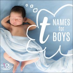 """Forget Tyler and Thomas -- try Thaddeus and Tucker instead! We've got the best of the """"T"""" baby names for boys all in one spot. http://thestir.cafemom.com/pregnancy/185296/25_terrific_t_names_for"""