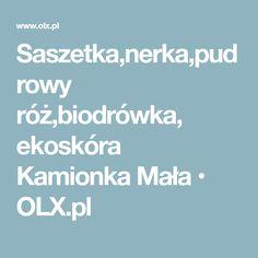 Saszetka,nerka,pudrowy róż,biodrówka, ekoskóra Kamionka Mała • OLX.pl