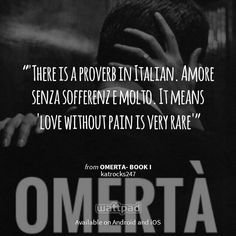 "I'm reading ""Omerta- Book I"" on #Wattpad.  #Quote Love love love love love love love hashtag LOVE THIS BOOK"