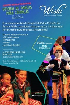 Grupo Folclórico Polonês Wisła. Oficina de Danças para crianças. Curitiba. E-mail: grupowisla@hotmail.com http://grupowisla.blogspot.com.br/
