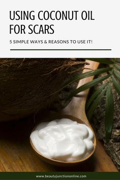 Discover how to use coconut oil for scars