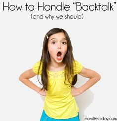 "How to Handle ""Backtalk"" and Why! Great for parents & educators dealing with behavioral problems #education"