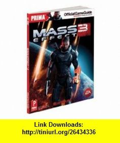 Mass Effect 3 Prima Official Game Guide (9780307891488) Prima Games , ISBN-10: 0307891488  , ISBN-13: 978-0307891488 ,  , tutorials , pdf , ebook , torrent , downloads , rapidshare , filesonic , hotfile , megaupload , fileserve