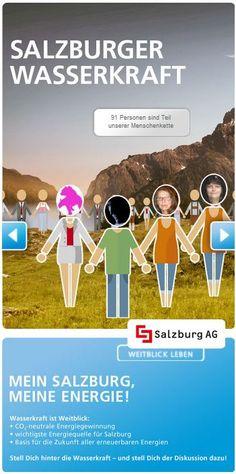 SALZBURG AG || Gestaltung Facebook Seite || Schaltung Facebook Ads || Gestaltung und Umsetzung der MENSCHENKETTE FÜR WASSERKRAFT, auf der Facebook Fans ihre Stimme für Wasserkraft erheben können. Facebook, Movie Posters, Apps, Design, Hydroelectric Power, Concept, Life, Film Poster, App