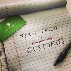 Candidates Must Be Treated as Well as Customers