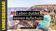 Leben duldet keinen Aufschub! www.unbesiegbar-buch.de