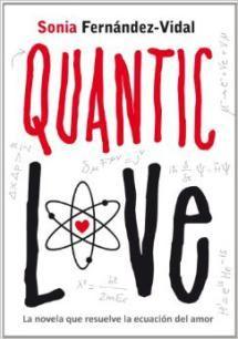Te recomendamos 12 excelentes novelas de amor de la literatura actual: Quantic Love, de Sonia Fern