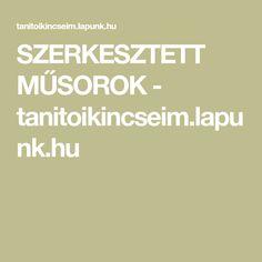 SZERKESZTETT MŰSOROK - tanitoikincseim.lapunk.hu Teaching, School, Creative, Decor, Decoration, Education, Decorating, Onderwijs, Deco