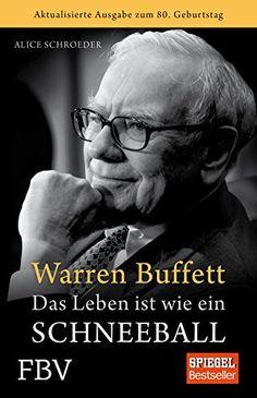 Warren Buffett - Das Leben ist wie ein Schneeball von Ali…