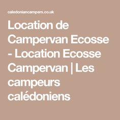 Location de Campervan Ecosse - Location Ecosse Campervan | Les campeurs calédoniens