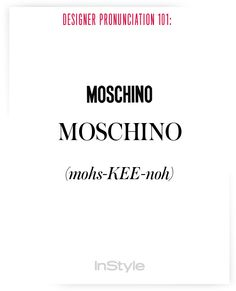 How to Correctly Say 51 Commonly Mispronounced Names in Fashion - How to Pronounce Designers' Names to Prep for Fashion Week – Moschino from - Funny Fashion, Fashion Quotes, Women's Fashion, Fashion Designers Names, Stylist Quotes, Fashion Terms, Fashion Vocabulary, How To Pronounce, English Writing