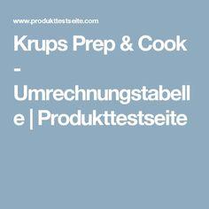 Krups Prep & Cook - Umrechnungstabelle | Produkttestseite