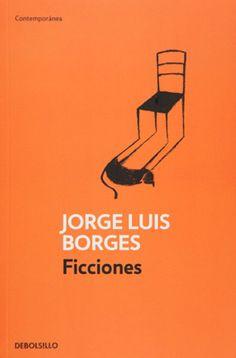 Ficciones es quizás el libro más reconocido de Jorge Luis Borges. Entre los cuentos que se reúnen aquí hay algunos de corte policial, como 'La muerte y la brújula', otros sobre libros imaginarios, como 'Tlön, Uqbar, Orbis Tertius', y muchos pertenecientes al género fantástico, como 'Las ruinas circulares' o 'El Sur', acaso su mejor relato, en palabras del mismo autor. G863AB67F42728803FICCIONESBORGES JORGE LUISDE BOLSILLO/MÉXICO LEE/ CONACULTA