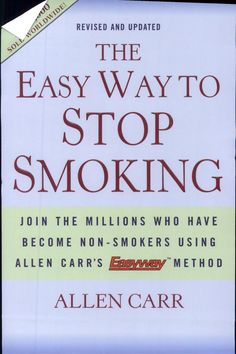 The Easy Way to Stop Smoking - Allen Carr - Google Books