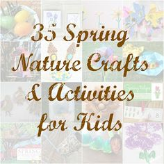 35 nature inspired crafts for spring from The Kid's Co-op