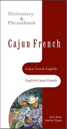 Cajun French-English, English-Cajun French Dictionary & Phrasebook by Jennifer Gipson