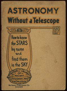 Astronomy Without a Telescope (1925) | Tumblr
