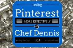Using Pinterest More Effectively with Chef Dennis Littley