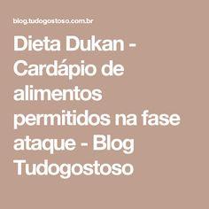 Dieta Dukan - Cardápio de alimentos permitidos na fase ataque - Blog Tudogostoso