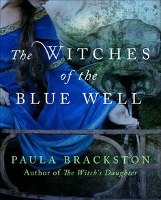 Paula Brackston - The Witches of the Blue Well
