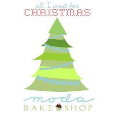 All I Want For Christmas « Moda Bake Shop