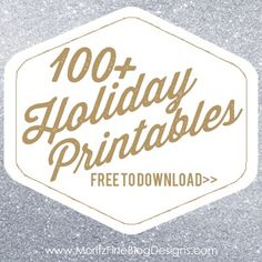 over 100 FREE Holiday Printables, easy to download and print! | www.MoritzFineBlogDesigns.com
