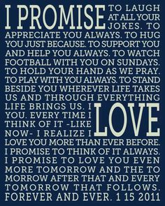 """""""I promise to love you even more tomorrow, and the tomorrow after that, and every tomorrow that follows. Forever."""""""