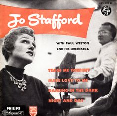 Jo Stafford  A1: Teach Me Tonight A2: Make Love To Me! B1: Dancing In The Dark B2: Night And Day Philips Netherlands429 031 BE1955