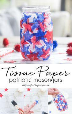 Tissue paper stained glass mason jar craft. Red white blue tissue paper craft. Mod Podge jar in red, white blue. Star shaped tissue paper decoupage mason.