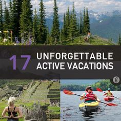 The Most Amazing Active Vacations. Reminds me of Wyoming, Montana,  Idaho! One of my favorite vacations ever! Loved the white water rafting in Wyoming! Doing this with my family one day