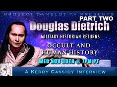 DOUGLAS DIETRICH RETURNS: OCCULT & HUMAN HISTORY - PART TWO Douglas Dietrich, returns to continue our wide ranging discussion. We discuss among other things…  Roswell Trump/ election mind control and project blue beam recent video mention by Simon Parkes that Max Spiers may have run into Aquino in person a day or two before his death? Listen here at approx 1:30 : www.youtube.com/watch?v=7j2GRDx9sG8 ARTIFICIAL INTELLIGENCE MIND CONTROL ...