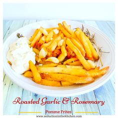 Roasted garlic and rosemary Pomme frites from Seduction in the Kitchen